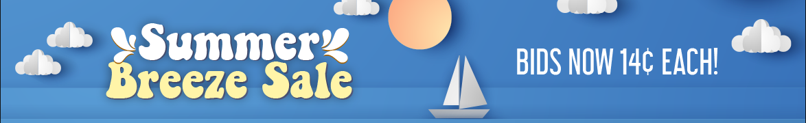 Summer Breeze Sale: Bids now only 14 cents each!