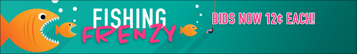 Fishing Frenzy: Bids now only 12 cents each!