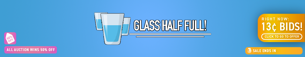 Glass Half Full: Buy bids for only 13 cents each!