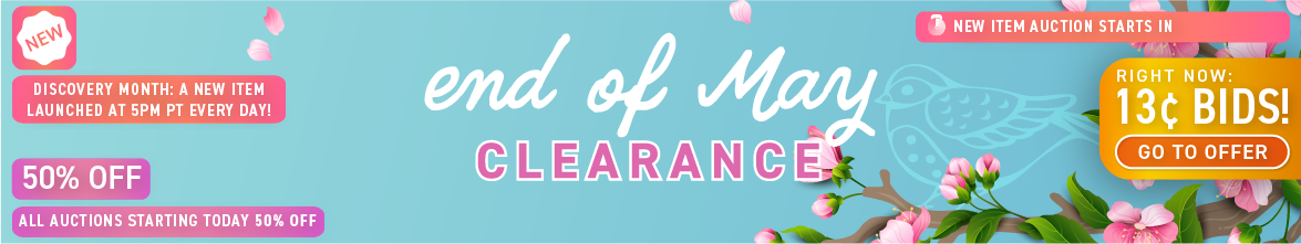 End of May clearance: Buy bids for only 13 cents each!