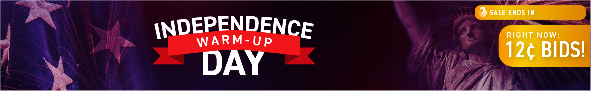 Independence Day warm-up: Bids now only 12 cents each!