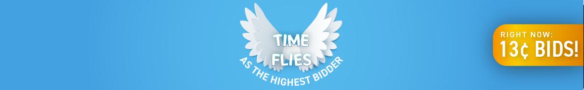 Time Flies as the Highest Bidder: Bids now only 13 cents each!