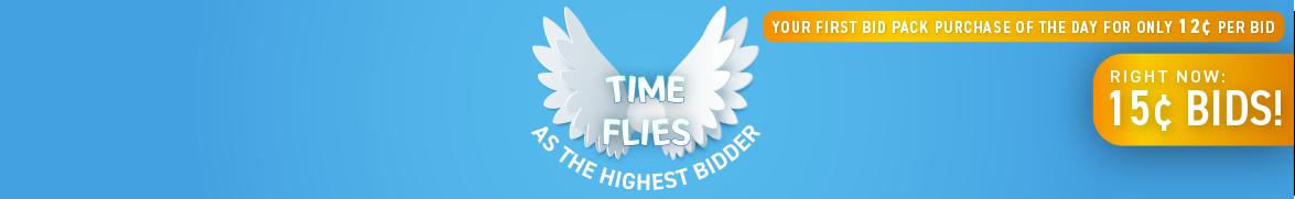 Time Flies as the Highest Bidder: Bids now only 15 cents each!
