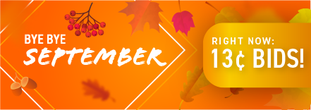 Bye Bye September: Buy bids for only 13 cents each!