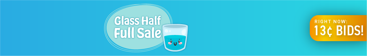 Glass half full sale: Bids now only 13 cents each!