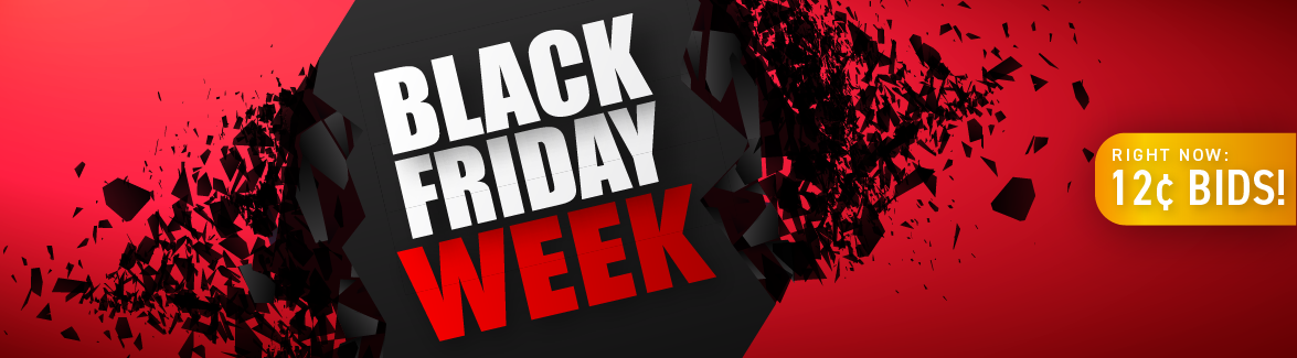 Black Friday Weekend: Bids now only 12 cents each!
