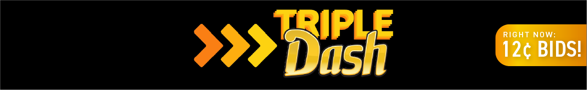 Triple Dash!: Bids now only 12 cents each!