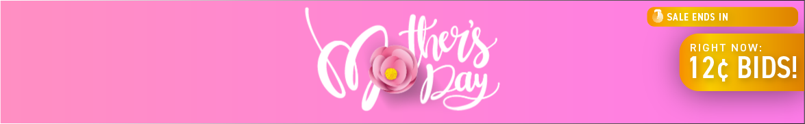 Happy Mother's day: Bids now only 12 cents each!