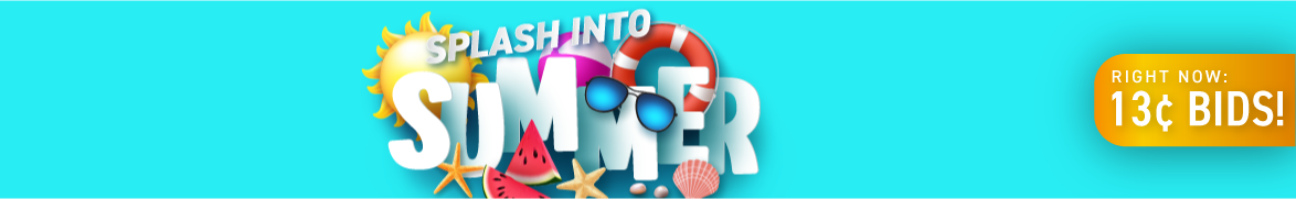 Splash Into Summer: Bids now only 13 cents each!