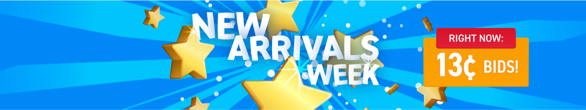 New Arrivals week: Bids now only 13 cents each!