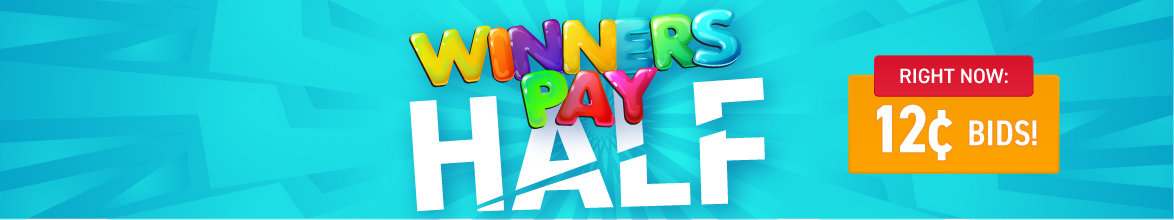Winners Pay Half!: Bids now only 12 cents each!